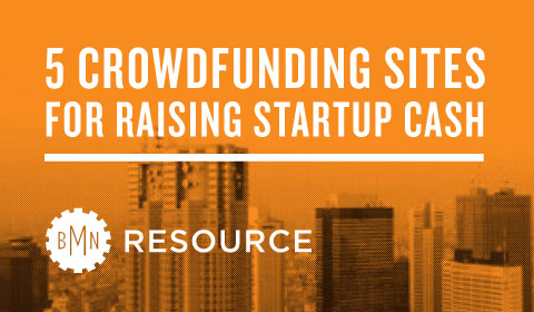 5 Crowdfunding Sites For Raising Startup Cash